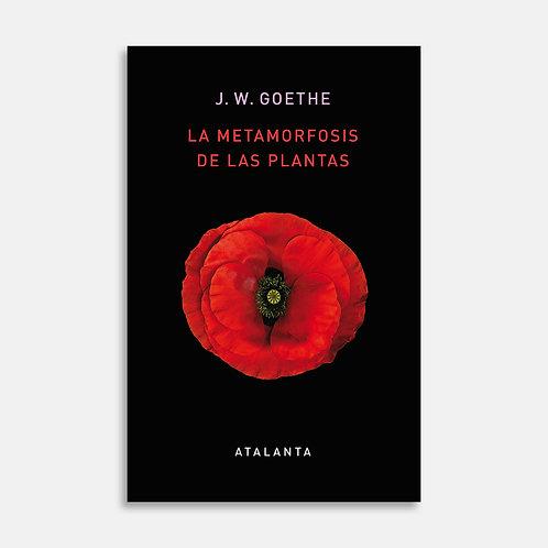 La metamorfosis de las plantas   / Johann Wolfgang Goethe