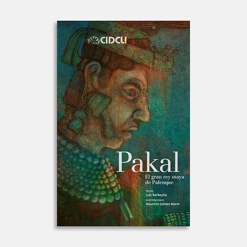Pakal, el gran rey maya de Palenque  / Luis Barbeytia