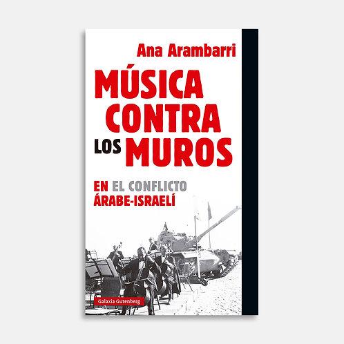 Música contra los muros. En el conflict  / Ana Arambarri