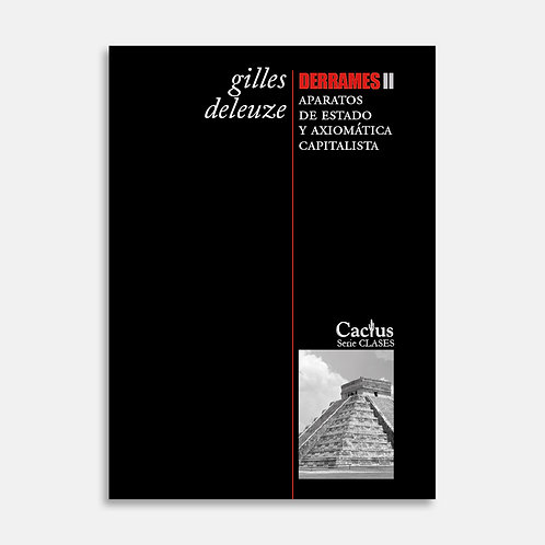 DERRAMES II. Aparatos de Estado y axiomática capitalista  / Gilles Deleuze