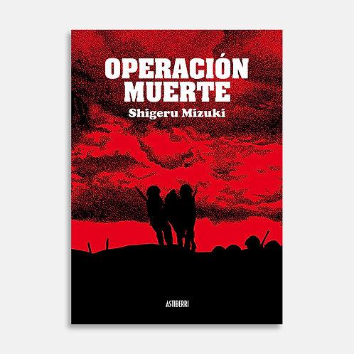Operación Muerte / Shigeru Mizuki