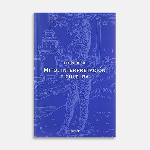 Mito, interpretación y cultura / Lluís Duch