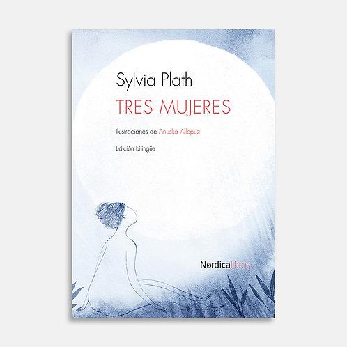 Tres mujeres  / Silvia Plath