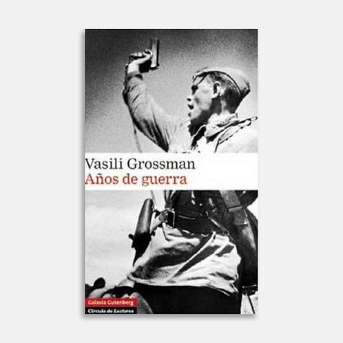 Años de guerra / Vasili Grossman