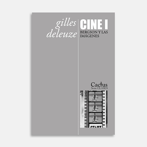 CINE I. Bergson y las imágenes / Gilles Deleuze