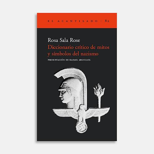 Diccionario crítico de mitos y símbolos del nazismo / Rosa Sala Rose