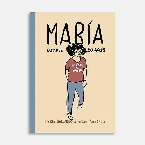 María cumple 20 años / María Gallardo, Miguel Gallardo