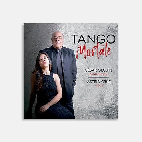 Tango Mortale  / César Olguín, Astrid Cruz