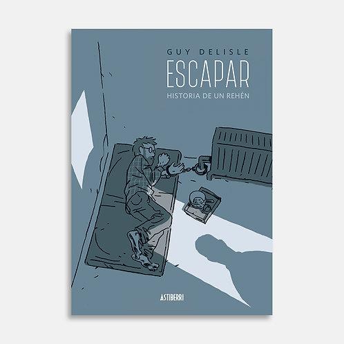 Escapar. Historia de un rehén / Guy Delisle