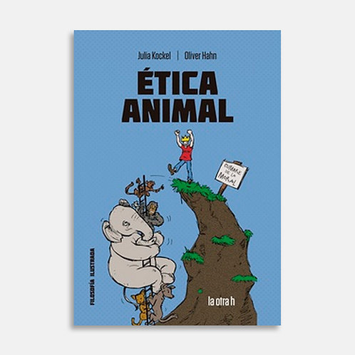 Ética animal / Julia Kockel, Oliver Hahn