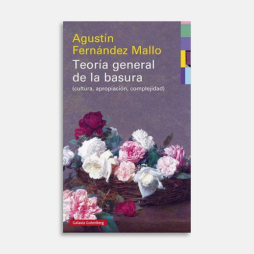 Teoría general de la basura / Agustín Fernández Mallo
