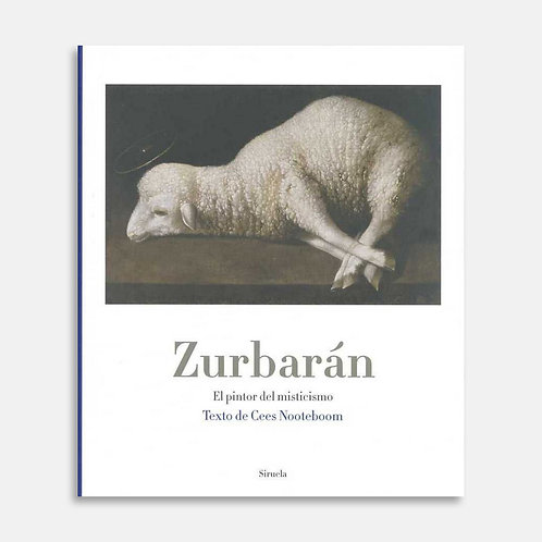 Zurbarán: el pintor de misticismo / Cees Nooteboom ndela