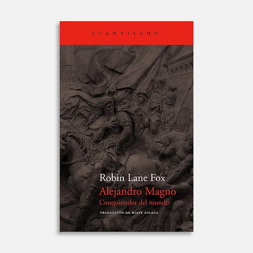 Alejandro Magno. Conquistador del Mundo / Robin Lane Fox