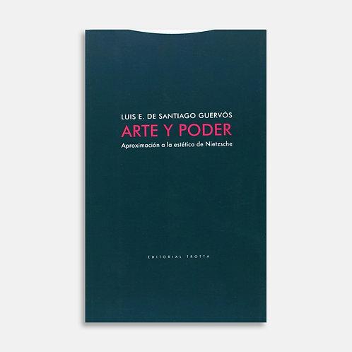 Arte y poder. Aproximación a la estética de Nietzsche / Luis Enrique de Santiago