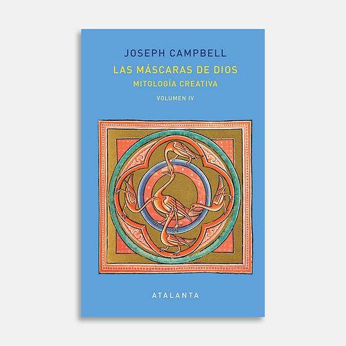 Las máscaras de Dios IV. Mitología Creativa / Joseph Campbell