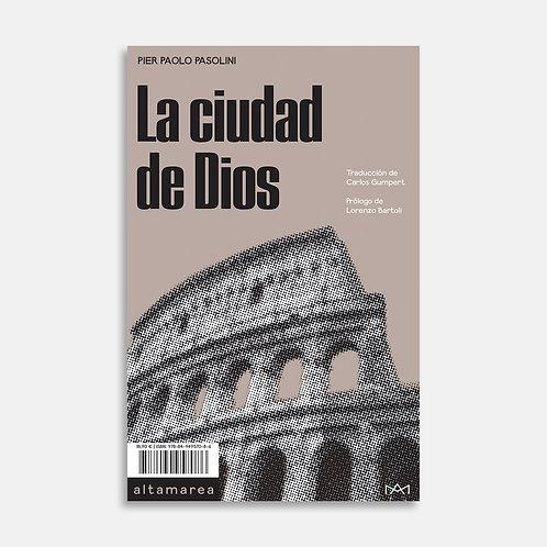 La ciudad de Dios / Pier Paolo Pasolini