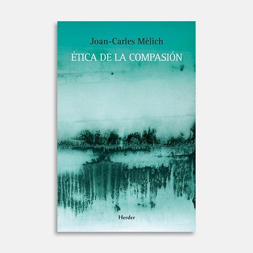 Ética de la compasión / Joan-Carles Mèlich
