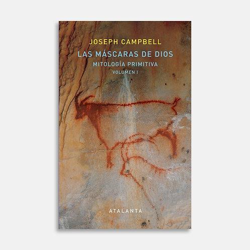 Las máscaras de Dios I. Mitología Primitiva / Joseph Campbell