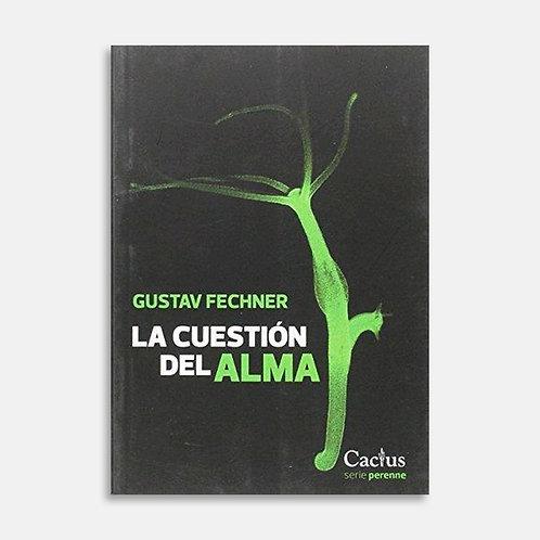 La cuestión del alma  / Gustav Fechner