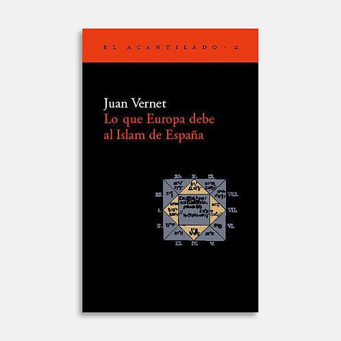 Lo que Europa debe al Islam de España / Juan Vernet