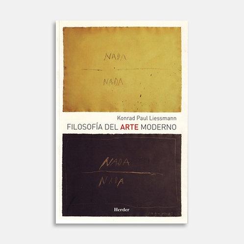 Filosofía del arte moderno / Konrad Paul Liessmann