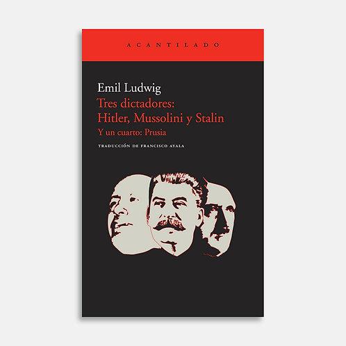 Tres dictadores: Hitler, Mussolini y Stalin. Y un cuarto: Pru / Emil Ludwig