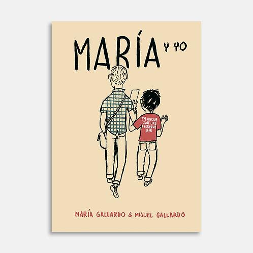 María y yo / María Gallardo, Miguel Gallardo
