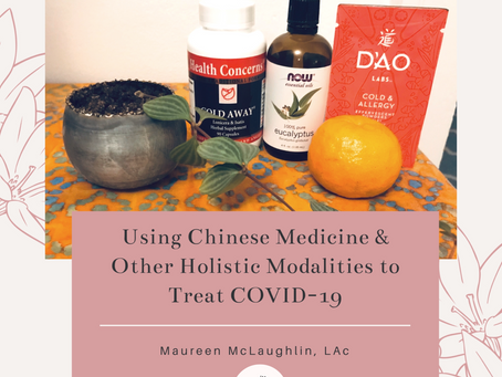 Using Chinese Medicine & Other Holistic Modalities to Treat COVID-19