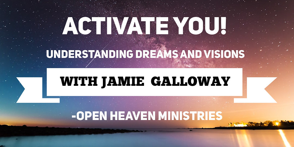Activate You! - Understanding Dreams and Visions with Jamie Galloway!