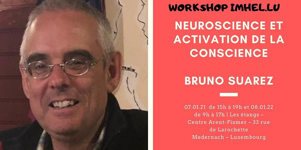 Workshop : Neuroscience et activation de la conscience - Bruno Suarez