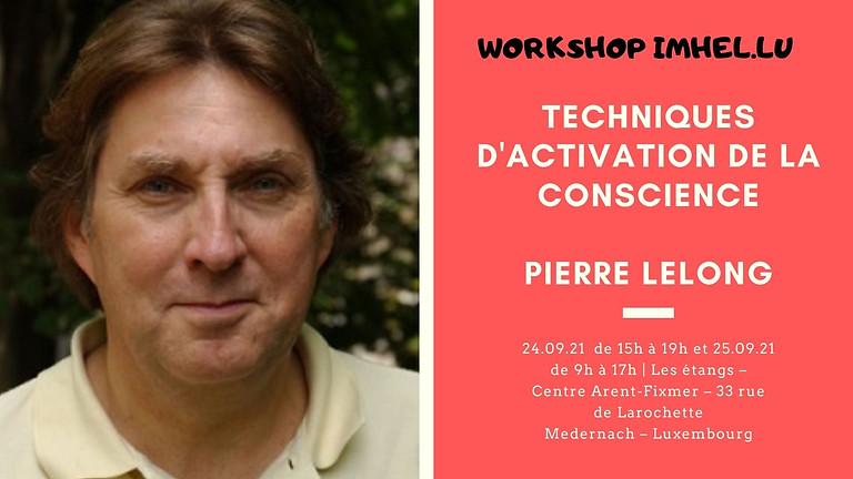 Workshop : Techniques d'Activation de la Conscience - Pierre Lelong