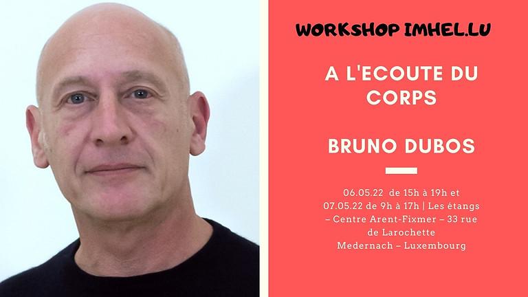 Workshop : A l'écoute du corps - Bruno Dubos