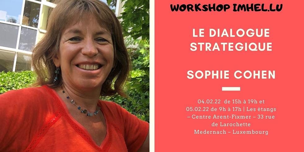Workshop : Le Dialogue Stratégique - Sophie Cohen
