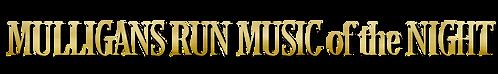 MULLIGANS-RUN-MUSIC-of-the-NIGHT-title-t