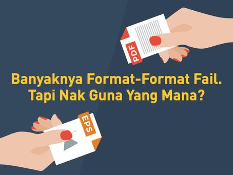 Banyaknya Format-Format Fail. Tapi Nak Guna Yang Mana?