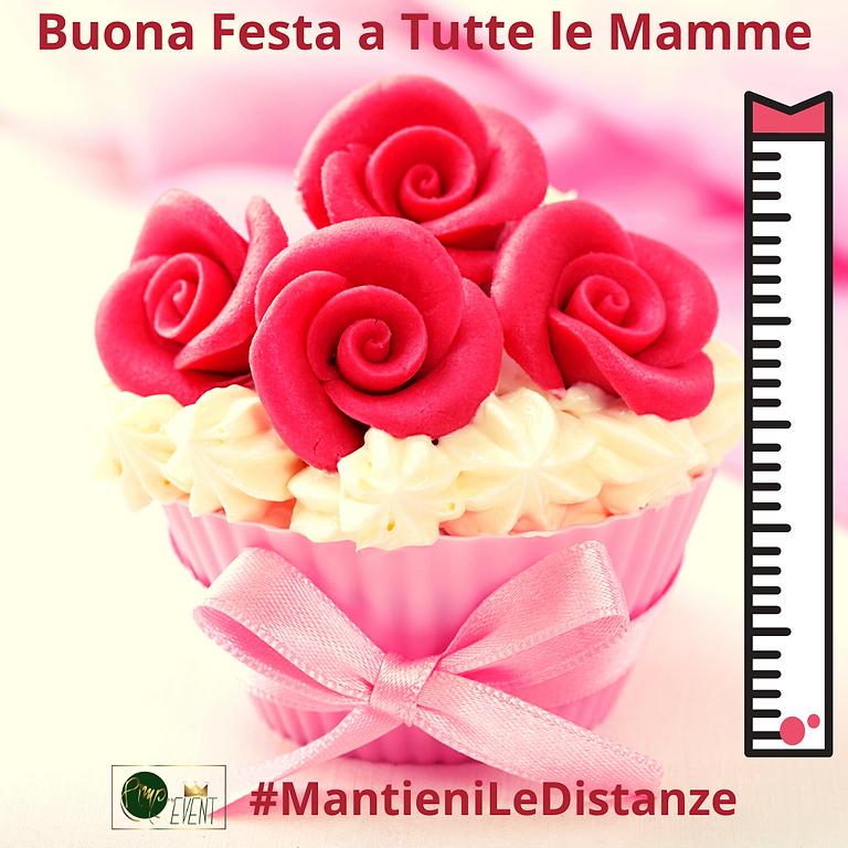 Buona Festa a Tutte le Mamme