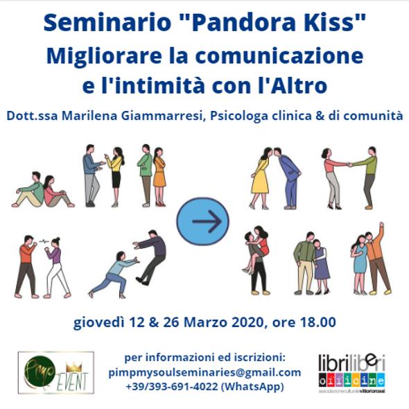 """💥 Seminario """"Pandora Kiss"""" per migliorare la comunicazione e l'intimità con l'Altro 💥 (1)"""