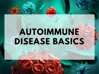 Autoimmune Disease Basics: What, Why, and Who?