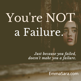 Just because you failed, doesn't make you a failure