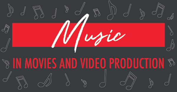 Music in Movies and Video Production