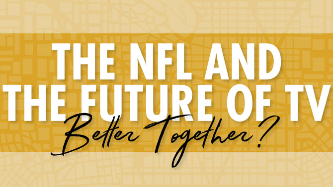 The NFL and the Future of TV: Better Together?