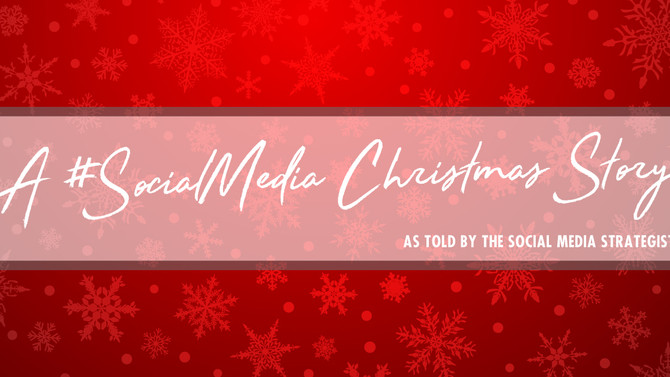 A #SocialMedia Christmas Story - As Told By The Social Media Strategist