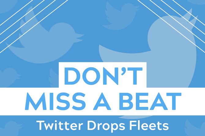 Don't Miss A Beat; Twitter Drops Fleets