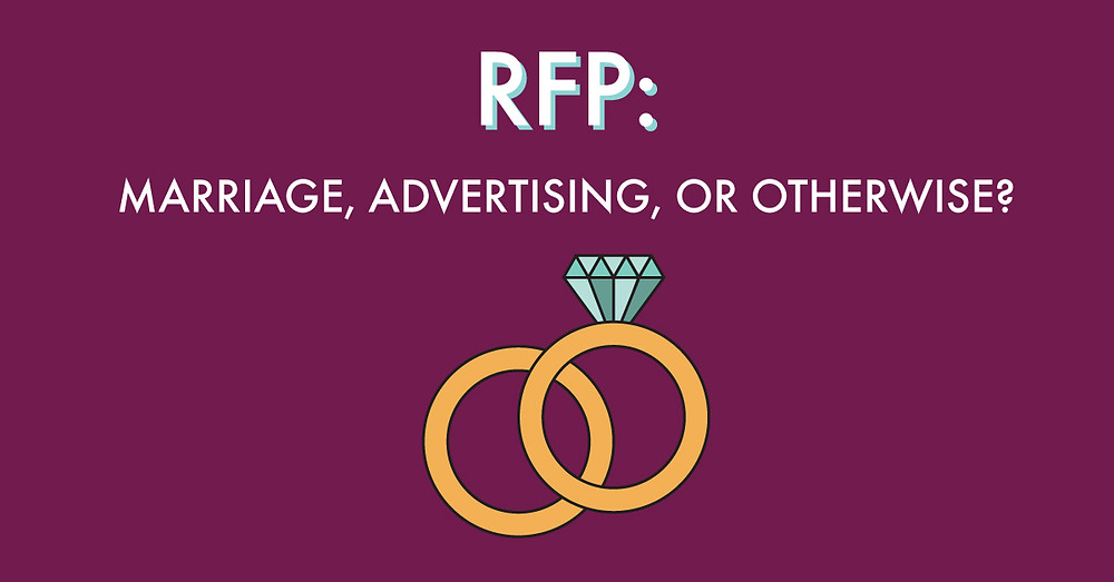 RFP: Marriage, Advertising, or Otherwise?