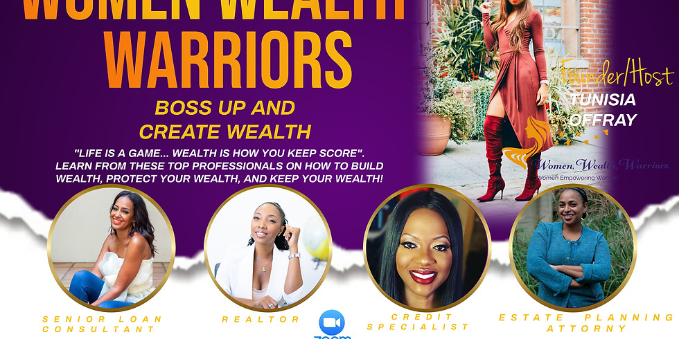 Women, Wealth, Warriors Presents: BOSS UP AND CREATE WEALTH