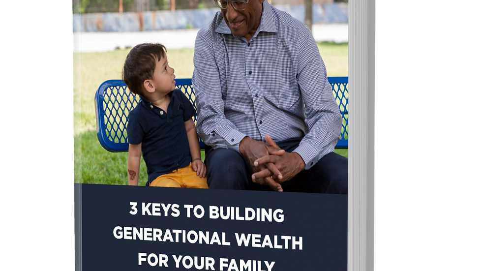 3 Keys to Building Generational Wealth for Your Family