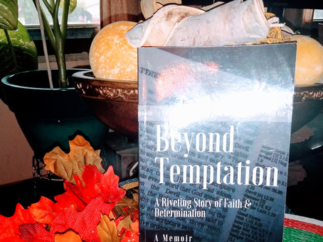 Its finally complete through the grace of God thank you my memoir BEYOND TEMPTATION