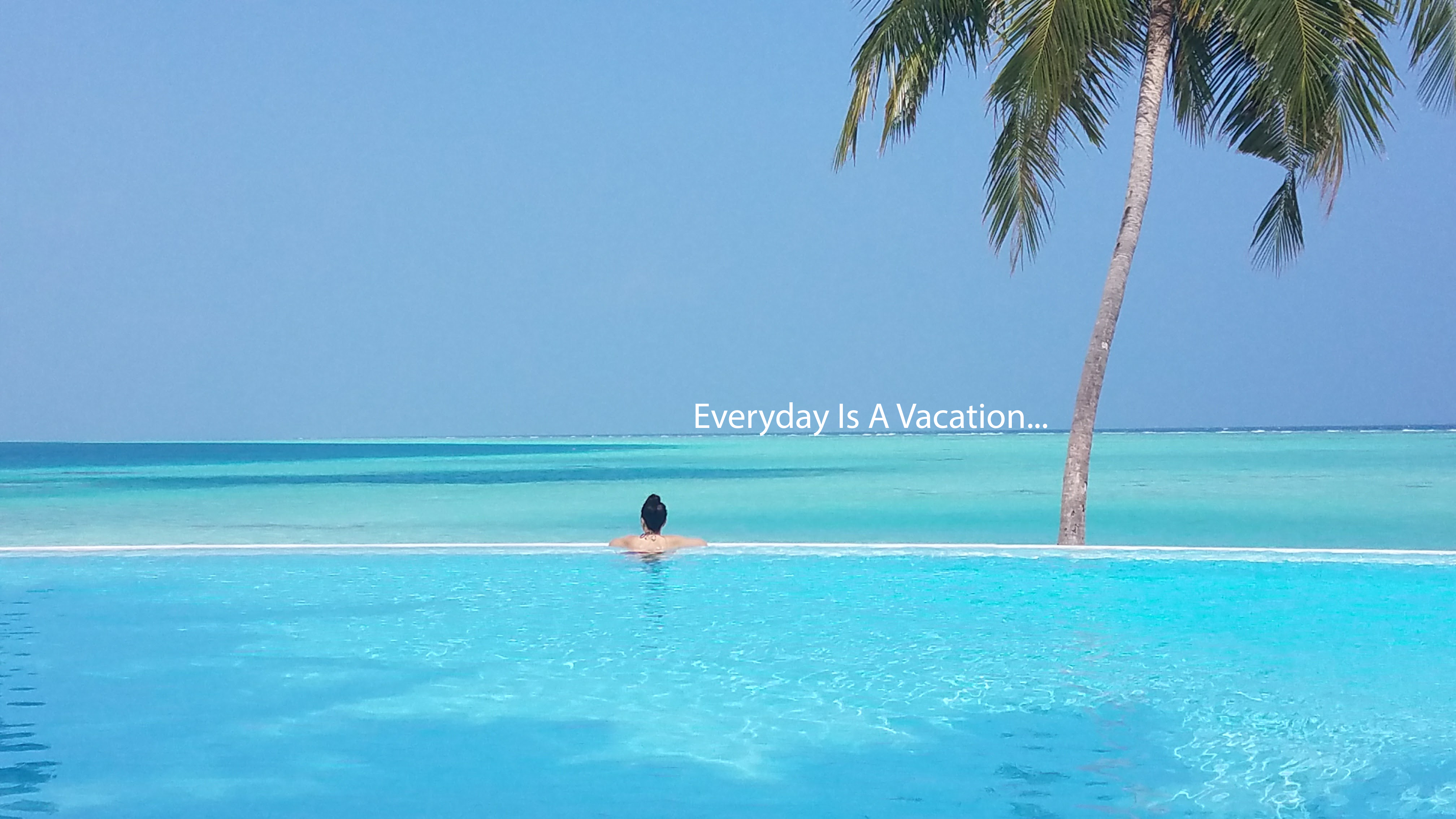 Everyday is a Vacation Home Banner