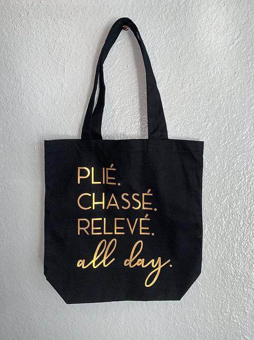 Plié. Chassé. Relevé. All Day. Bag