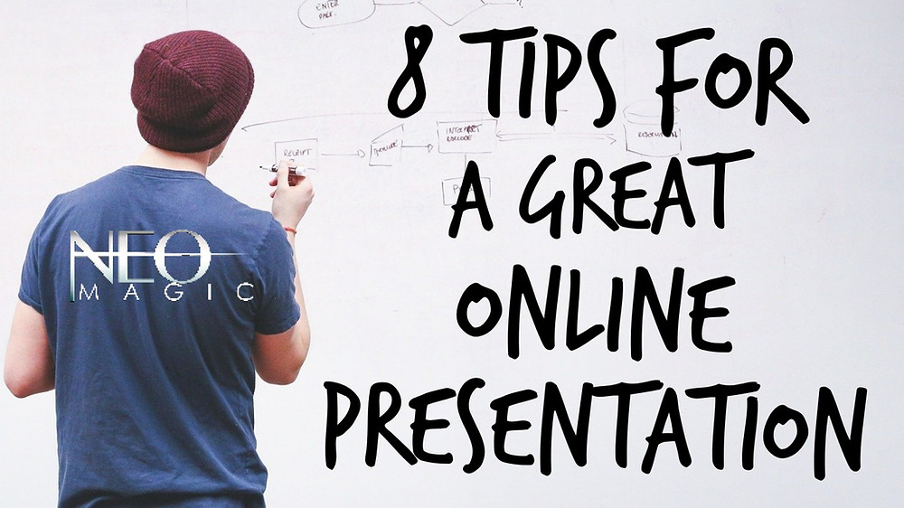 Neo Magic blog 8 Tips for a Great Online Presentation by Vinny Sagoo